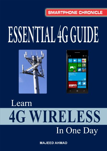 Essential 4G Guide: Learn 4G Wireless In One Day (Smartphone Chronicle) Pdf