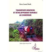 Transports routiers et développement durable au Cameroun (French Edition)