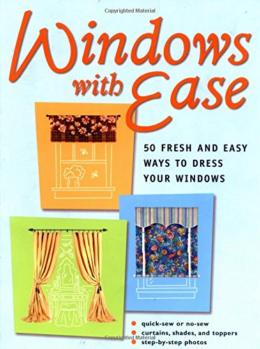 Windows With Ease  50 Fresh Ways To Dress Your Windows