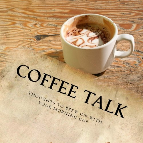 Coffee Talk: Be Still And Sip A Cafe ebook