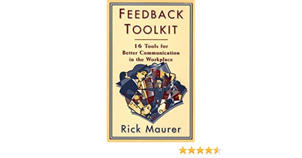 feedback toolkit 16 tools for better communication in the workplace empower your teambased work force with productivitys tool