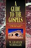 A Guide to the Gospels, W. Graham Scroggie, 0825439043