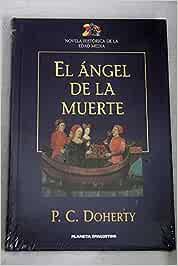 El Ángel De La Muerte: Amazon.es: Doherty, P.C.: Libros