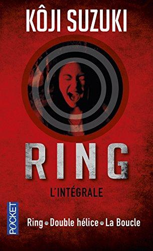 Ring / Double hélice / La Boucle Poche – 10 avril 2014 Koji SUZUKI Corinne ATLAN Karine CHESNEAU Annick LAURENT
