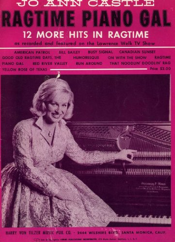Jo Ann Castle Ragtime Piano Gal, 12 More Hits in Ragtime as recorded and featured on the Lawrence Welk TV Show