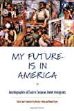My Future Is in America, , 0814740197