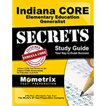 Indiana CORE Elementary Education Generalist Secrets Study Guide: Indiana CORE Test Review for the Indiana CORE...