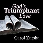 God's Triumphant Love: All in Love with Jesus All Over Again! | Carol Zarska