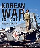 Korean War in Color: A Correspondent's