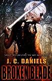 Broken Blade, Daniels, J. C., 0989460517
