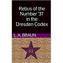 Rebus of the Number '31' in the Dresden Codex