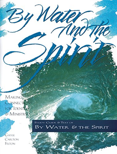 Water Baptismal - By Water and the Spirit: Making Connections for Identity and Ministry (The Christian Initiation Series)