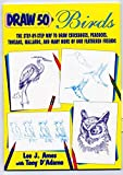 img - for [(Draw 50 Birds)] [By (author) Tony D'Adamo ] published on (February, 2002) book / textbook / text book
