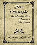 Jean Christophe - The Market Place Antoinette the House, Romain Rolland, 1594626146