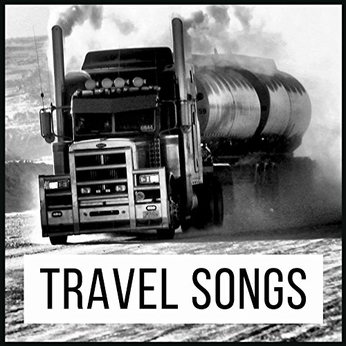 Travel Songs: Best Driving Songs. Soft Rock & Pop Road Trip Music for Drive & Trucking (Best Soft Rock Artists)
