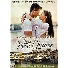 Uma Nova Chance (Família De Marttino Livro 2)