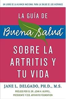 La guia de Buena Salud sobre la artritis y tu vida (Buena Salud Guides)