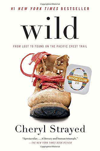 Wild: From Lost to Found on the Pacific Crest Trail PDF