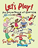 Let's Play!: The Importance of Exercise