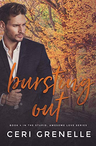Bursting Out (Stupid Awesome Love Book 4) ()