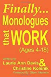 Finally Monologues That Work, Laurie Ann Davis and Christine Kolenik, 1425959873