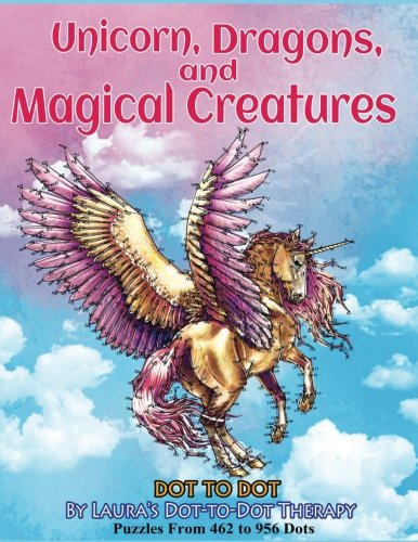 Unicorns, Dragons, and Magical Creatures Dot to Dot: Puzzles From 452 to 956 Dots (Fun Dot to Dot for Adults) (Volume (Dot Calendar)