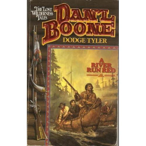 Dan'L Boone: A River Run Red (Lost Wilderness Tales) Dodge Tyler