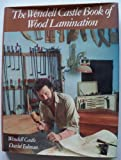 img - for The Wendell Castle Book of Wood Lamination by Wendell Castle (1980-05-03) book / textbook / text book