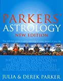 Parker's Astrology (New Edition): The Definitive Guide to Using Astrology in Every Aspect of Your Life