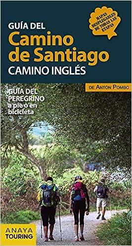 Guía Del Camino De Santiago Camino Inglés Spanish Edition Anaya Touring Pombo Rodríguez Antón 9788491581024 Books