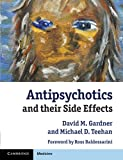 Antipsychotics and their Side Effects (Cambridge Medicine (Paperback))