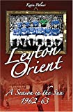 img - for Leyton Orient: A Season in the Sun 1962-63 book / textbook / text book
