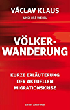 Völkerwanderung: Kurze Erläuterung der aktuellen Migrationskrise (Edition Sonderwege bei Manuscriptum) (German Edition)