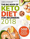 #5: The Big Book of Keto Diet for Beginners 2018: 500 Craveable Ketogenic Diet Recipes Cookbook for Everyday (Keto Cookbook)