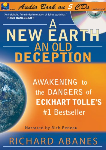 A New Earth, An Old Deception: Awakening to the Dangers of Eckhart Tolle's #1 Best Seller-False Teaching New Age-Evil-Who's God?-Is Evil Real?-The ... Book-High Fidelioty Digital 5 CDs