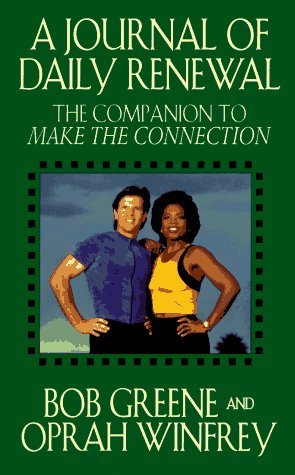 The Journal of Daily Renewal: The Companion to Make the Connection by Bob Greene (1996-09-25)