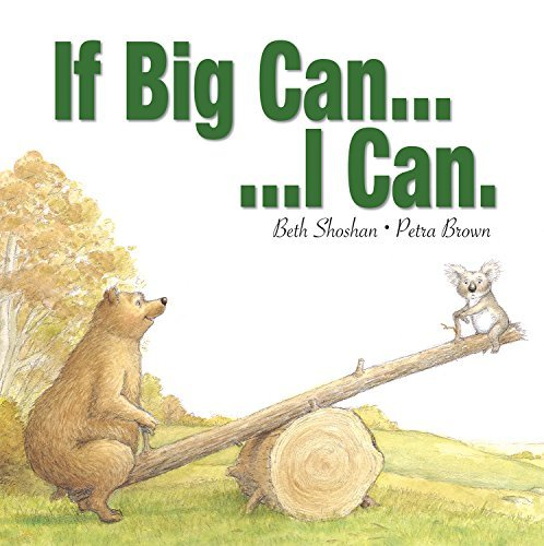 Read Online By Beth Shoshan - If Big Can...I Can (Meadowside Pic Books) (2011-05-16) [Hardcover] PDF