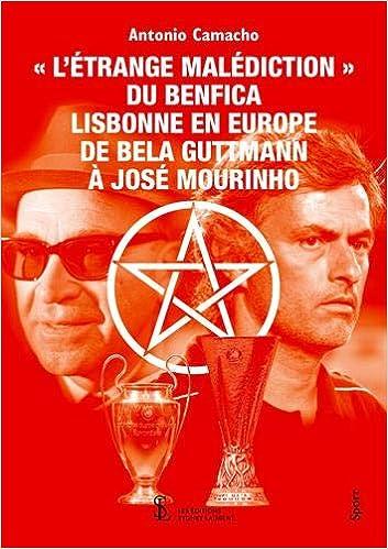 L'étrange malédiction du Benfica Lisbonne en Europe de Bela Guttmann à José Mourinho