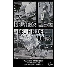 20 Relatos del Fin del Mundo (Spanish Edition)