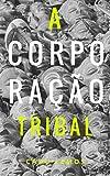 capa de A Corporação Tribal
