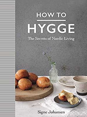 How to Hygge: The Secrets of Nordic Living: Amazon.es: Signe Johansen: Libros en idiomas extranjeros