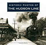 img - for Historic Photos of the Hudson Line book / textbook / text book