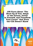 100 Facts about the Start-Up of You, William Blunt, 5458821947