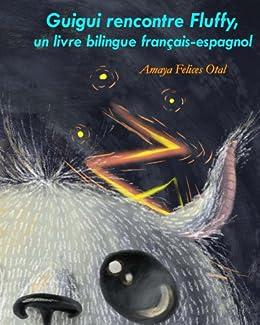 Amazon Com Guigui Rencontre Fluffy Un Livre Bilingue