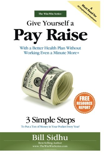 Download Give Yourself a Pay Raise: With a Better Health Plan (The Win-Win Series) (Volume 2) ebook