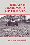 Nitrogen in Organic Wastes Applied to Soils, Author Unknown, 0123234409