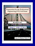 Preparation for the Professional Engineering (PE) Civil Exam : Breadth Exam Session, Volume I Structural, Malek, Amir M., 0985697245
