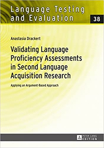Cover of Validating language proficiency assessments in second language acquisition research: Applying an argument-based approach