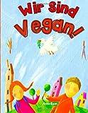 Wir Sind Vegan!, Anna Bean, 1494803348