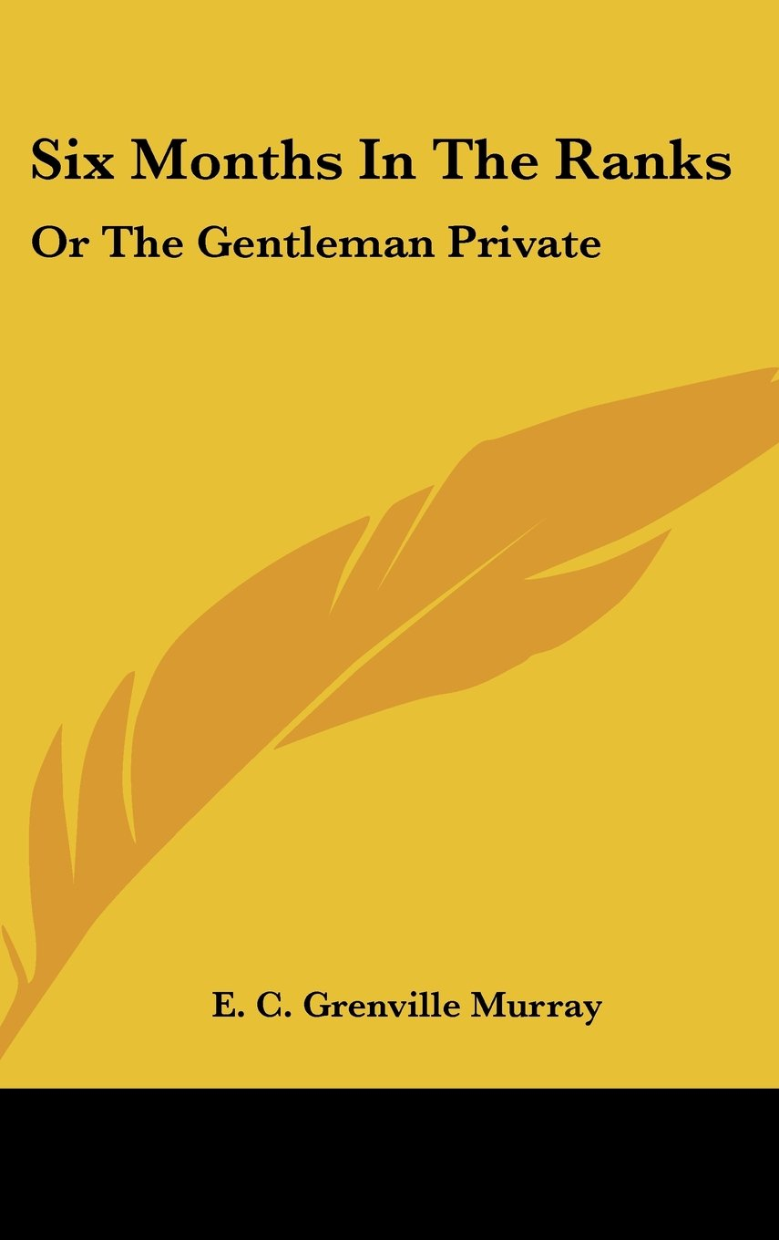 Download Six Months In The Ranks: Or The Gentleman Private pdf